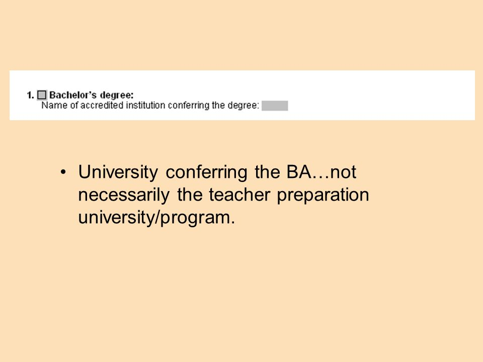 University conferring the BA…not necessarily the teacher preparation university/program.