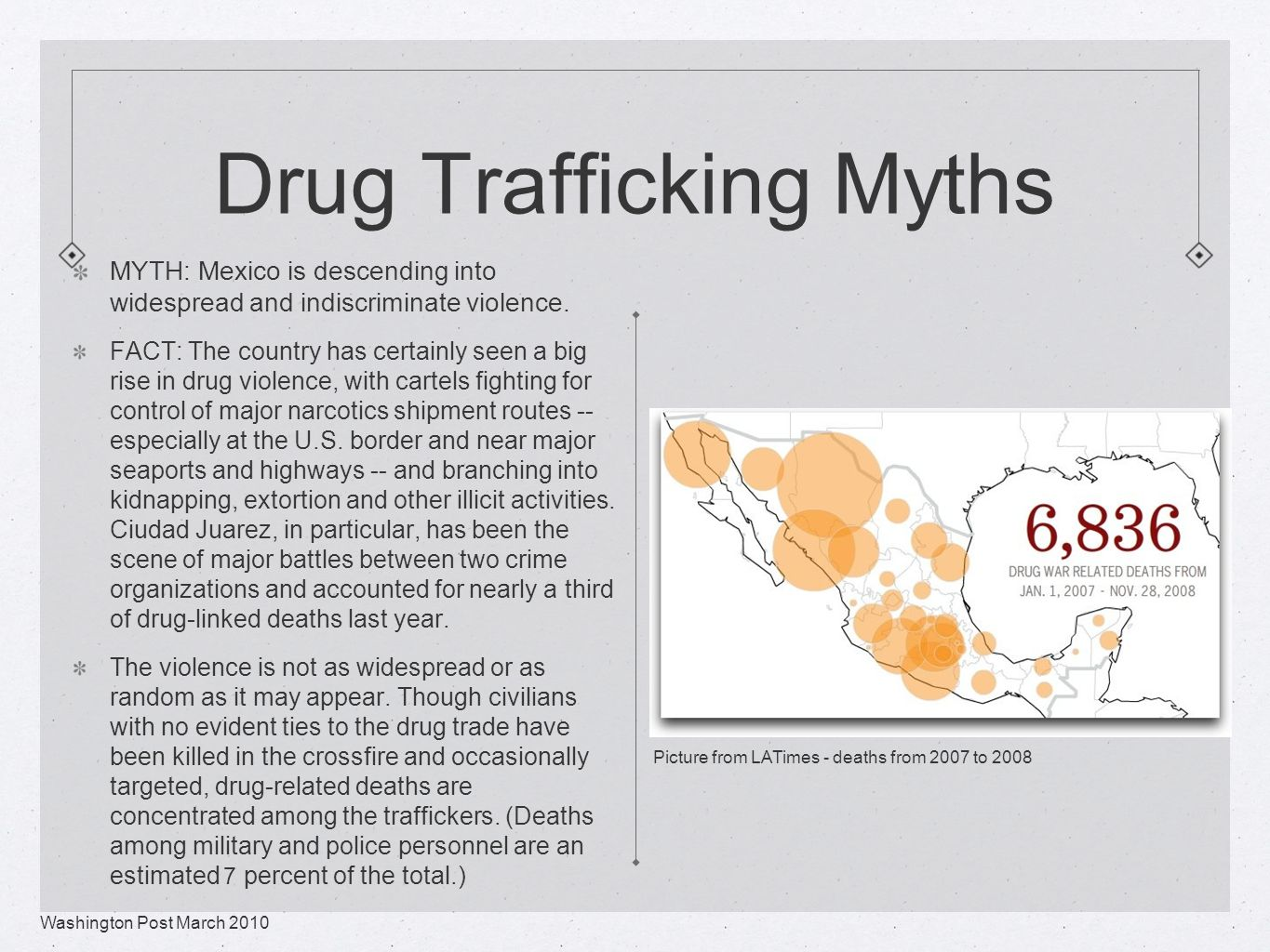 Drug Trafficking Myths MYTH: Mexico is descending into widespread and indiscriminate violence.