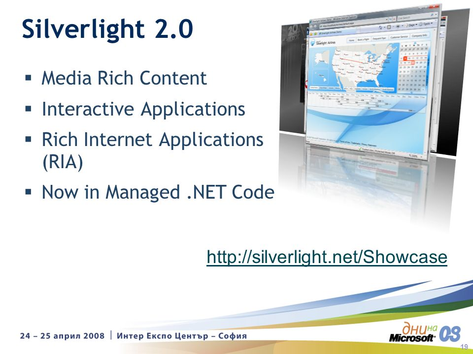 19 Silverlight 2.0 Media Rich Content Interactive Applications Rich Internet Applications (RIA) Now in Managed.NET Code