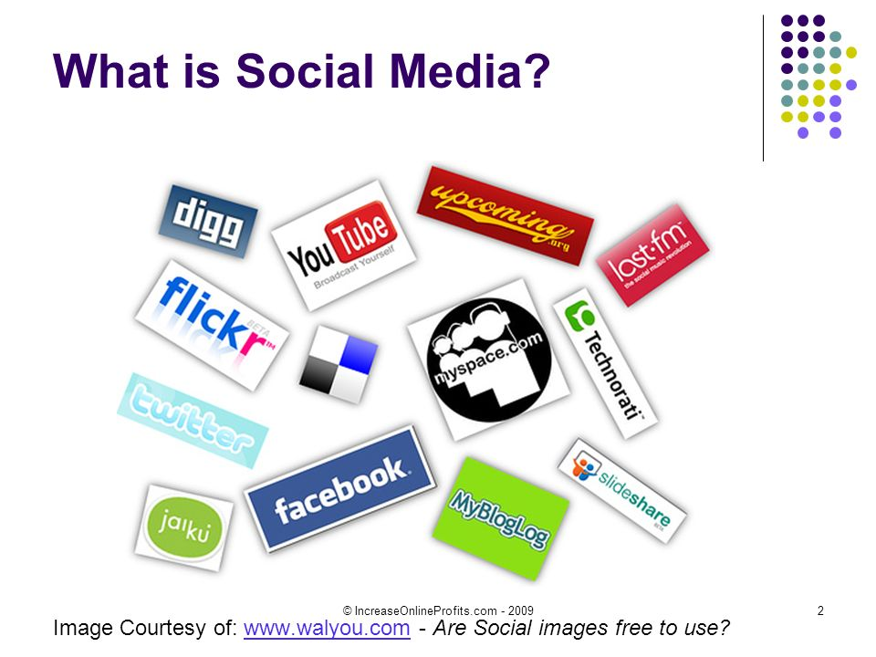 © IncreaseOnlineProfits.com - 20092 What is Social Media.