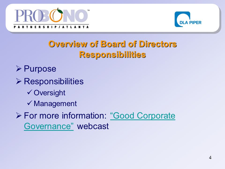 4 Overview of Board of Directors Responsibilities Purpose Responsibilities Oversight Management For more information: Good Corporate Governance webcas