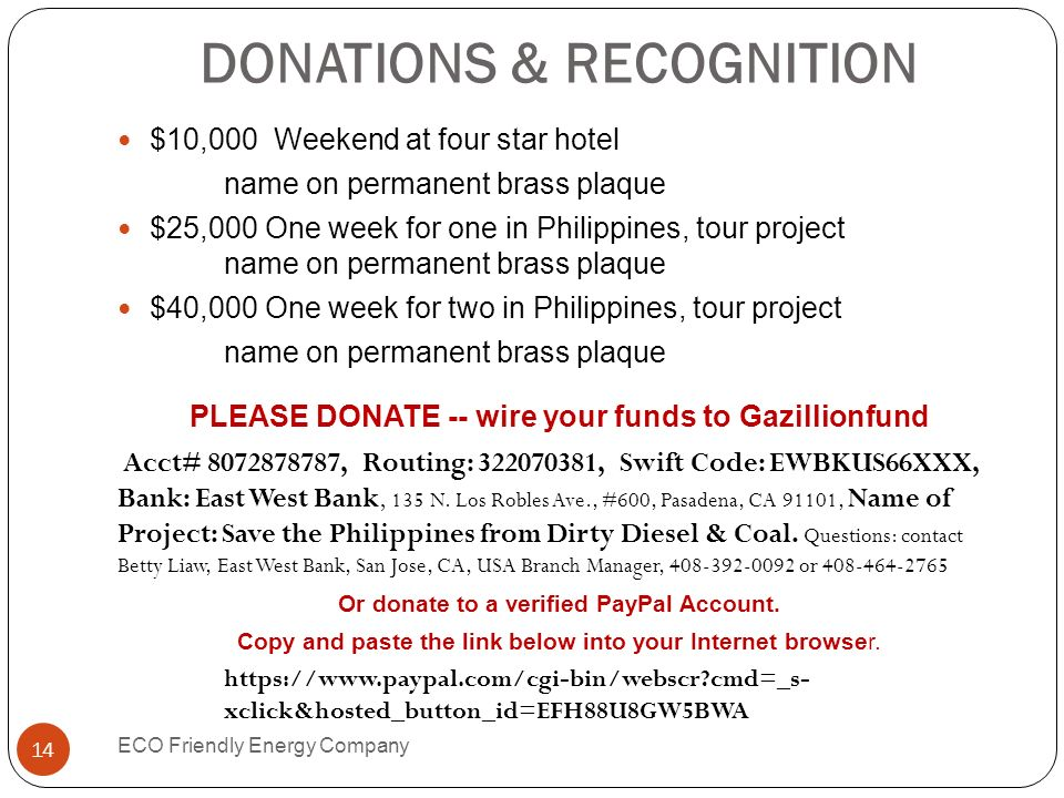 DONATIONS & RECOGNITION $10,000 Weekend at four star hotel name on permanent brass plaque $25,000 One week for one in Philippines, tour project name o