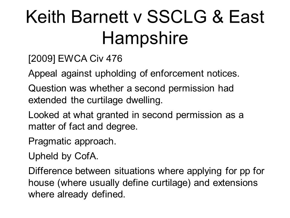 Keith Barnett v SSCLG & East Hampshire [2009] EWCA Civ 476 Appeal against upholding of enforcement notices. Question was whether a second permission h