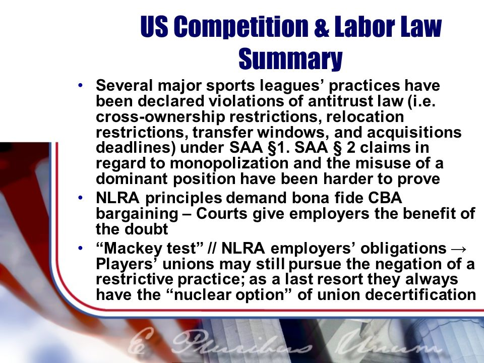 US Competition & Labor Law Summary Several major sports leagues practices have been declared violations of antitrust law (i.e. cross-ownership restric