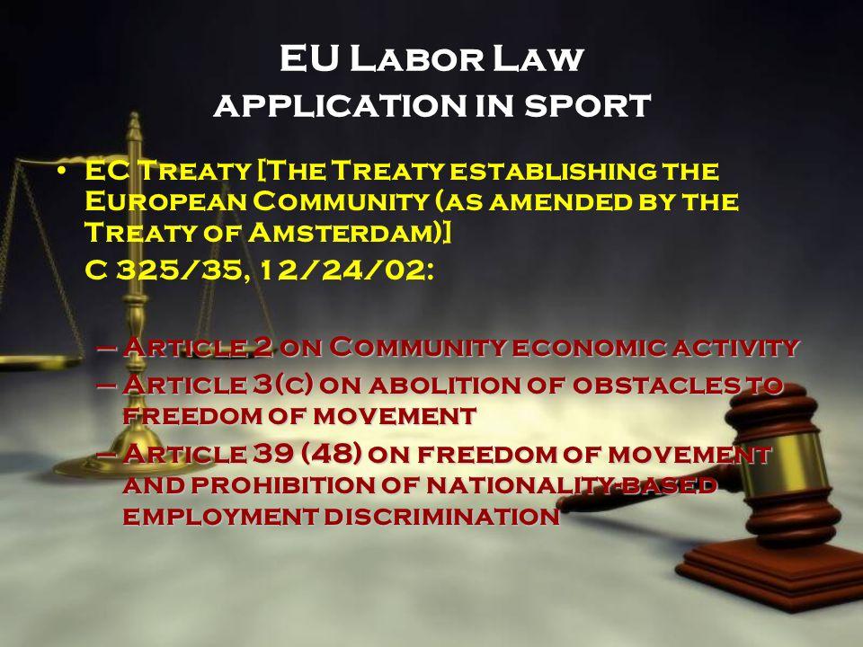 EU Labor Law application in sport EC Treaty [The Treaty establishing the European Community (as amended by the Treaty of Amsterdam)] C 325/35, 12/24/0