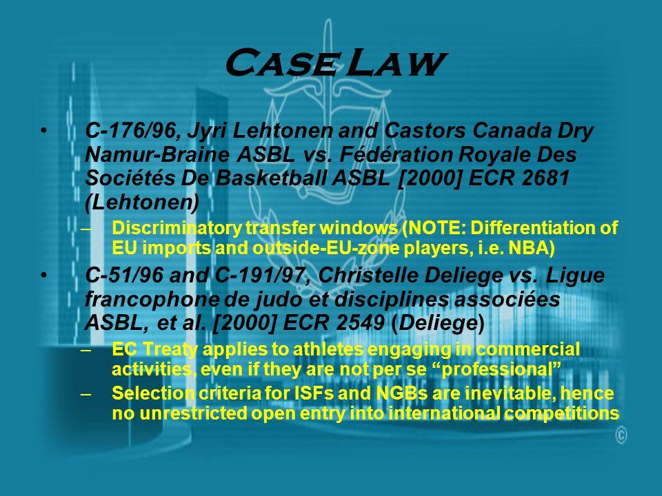 Case Law C-176/96, Jyri Lehtonen and Castors Canada Dry Namur-Braine ASBL vs. Fédération Royale Des Sociétés De Basketball ASBL [2000] ECR 2681 (Lehto