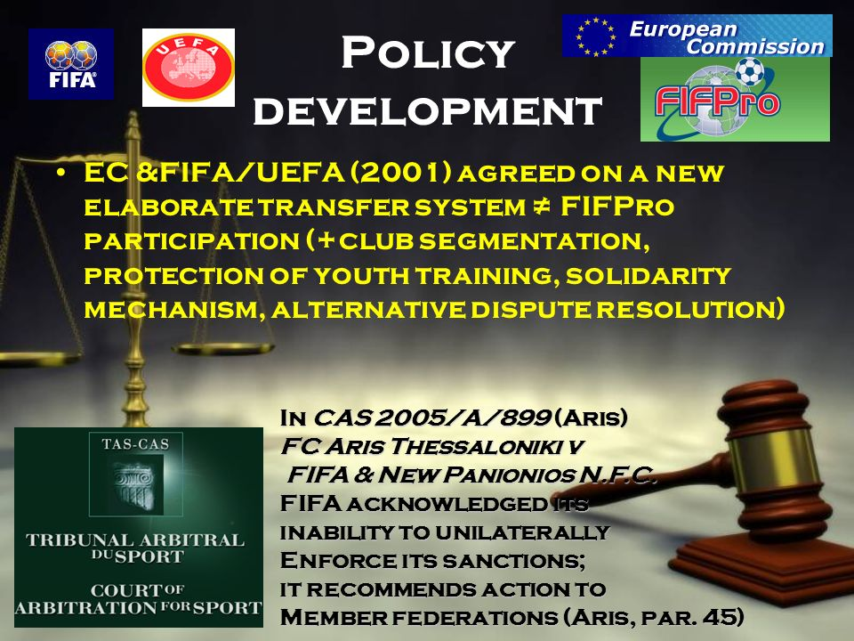 Policy development EC &FIFA/UEFA (2001) agreed on a new elaborate transfer system FIFPro participation (+club segmentation, protection of youth traini
