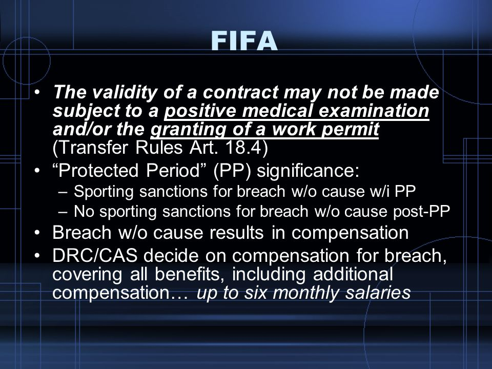 FIFA The validity of a contract may not be made subject to a positive medical examination and/or the granting of a work permit (Transfer Rules Art. 18