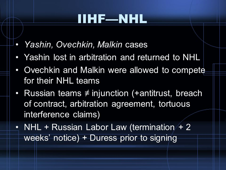 IIHFNHL Yashin, Ovechkin, Malkin cases Yashin lost in arbitration and returned to NHL Ovechkin and Malkin were allowed to compete for their NHL teams
