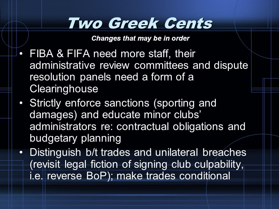 Two Greek Cents FIBA & FIFA need more staff, their administrative review committees and dispute resolution panels need a form of a Clearinghouse Stric