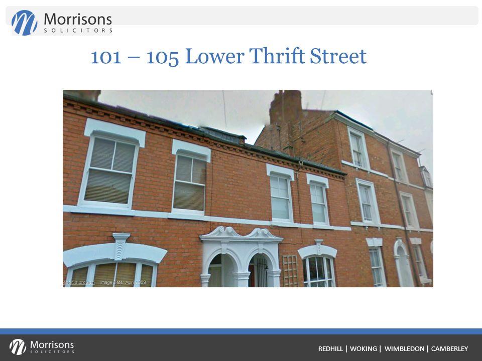 REDHILL | WOKING | WIMBLEDON | CAMBERLEY 101 – 105 Lower Thrift Street