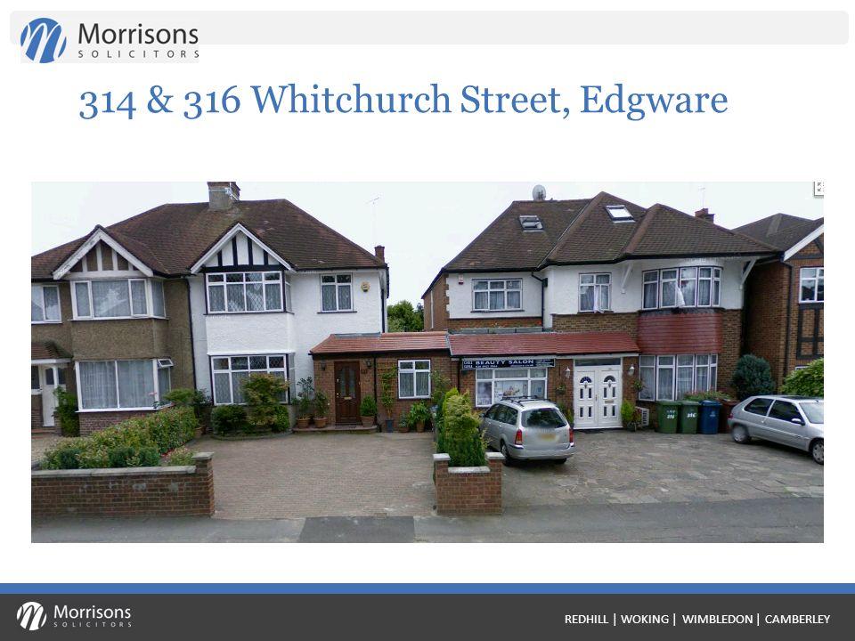 REDHILL | WOKING | WIMBLEDON | CAMBERLEY 314 & 316 Whitchurch Street, Edgware