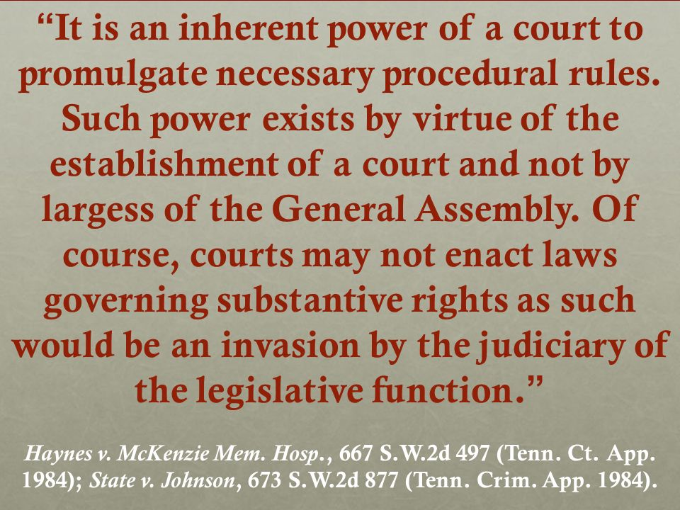 It is an inherent power of a court to promulgate necessary procedural rules. Such power exists by virtue of the establishment of a court and not by la