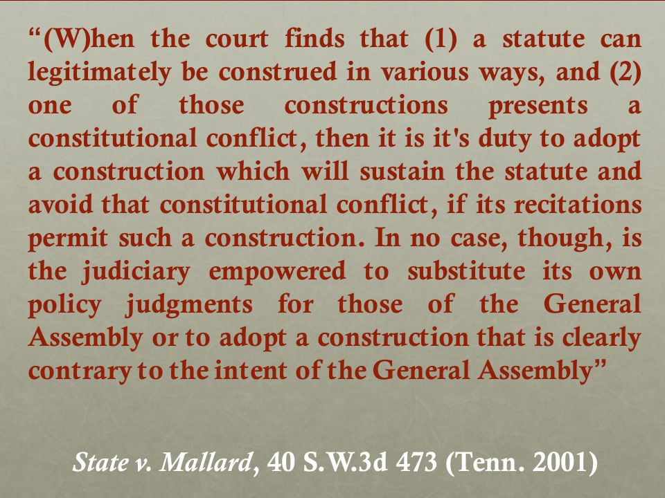 (W)hen the court finds that (1) a statute can legitimately be construed in various ways, and (2) one of those constructions presents a constitutional conflict, then it is it s duty to adopt a construction which will sustain the statute and avoid that constitutional conflict, if its recitations permit such a construction.