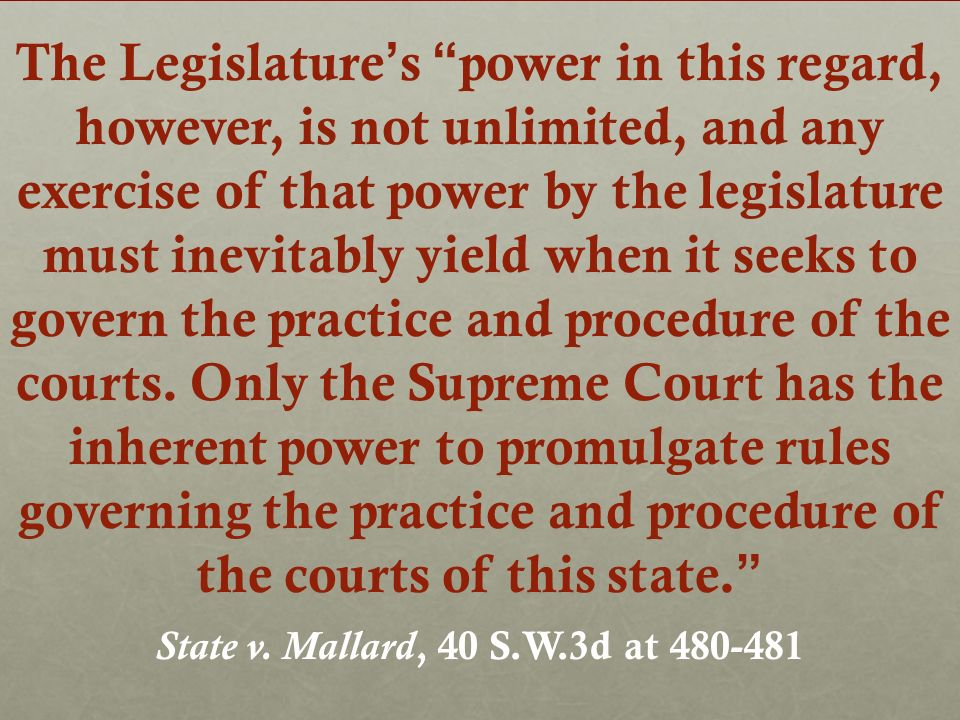 The Legislatures power in this regard, however, is not unlimited, and any exercise of that power by the legislature must inevitably yield when it seek