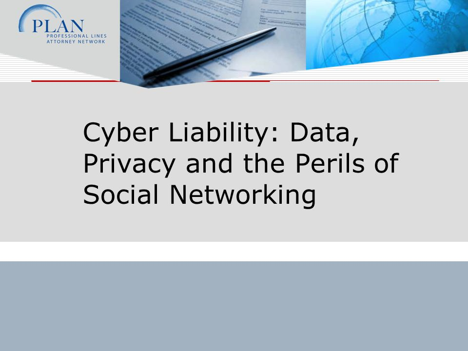 Cyber Liability – Covered Risks Generally, cyber liability policies address two types of risks: First Party: losses suffered directly by the Insured Third Party: losses associated with the Insureds liability for damages suffered by a third party