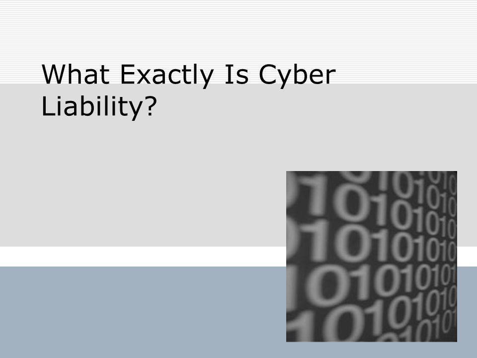 What Exactly Is Cyber Liability?