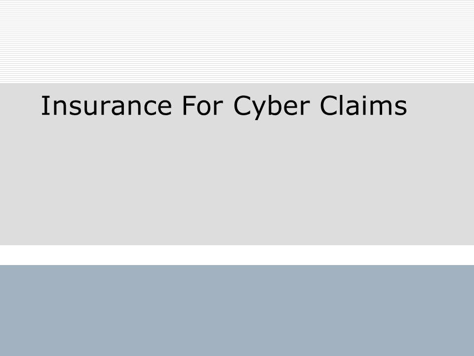 Insurance For Cyber Claims