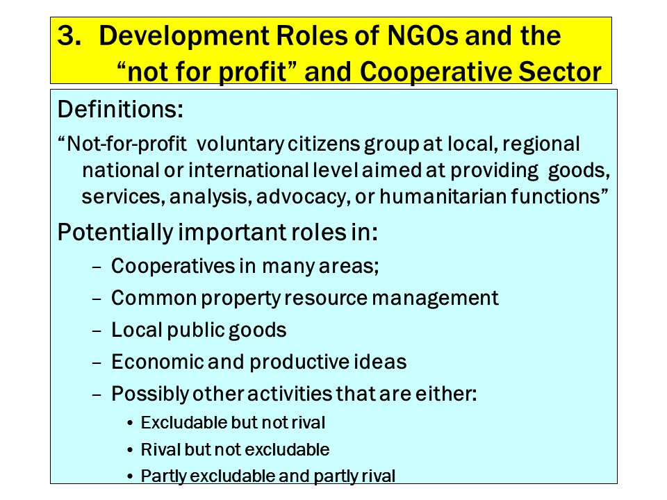 3. Development Roles of NGOs and the not for profit and Cooperative Sector Definitions: Not-for-profit voluntary citizens group at local, regional nat
