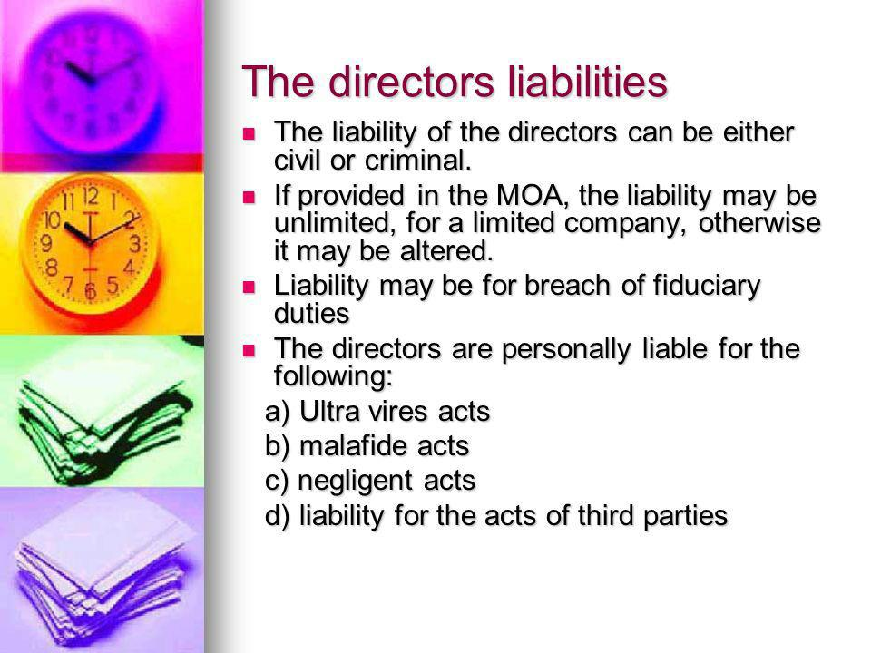 The directors liabilities The liability of the directors can be either civil or criminal. The liability of the directors can be either civil or crimin