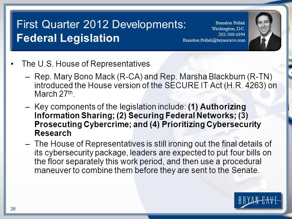 26 First Quarter 2012 Developments: Federal Legislation The U.S. House of Representatives –Rep. Mary Bono Mack (R-CA) and Rep. Marsha Blackburn (R-TN)