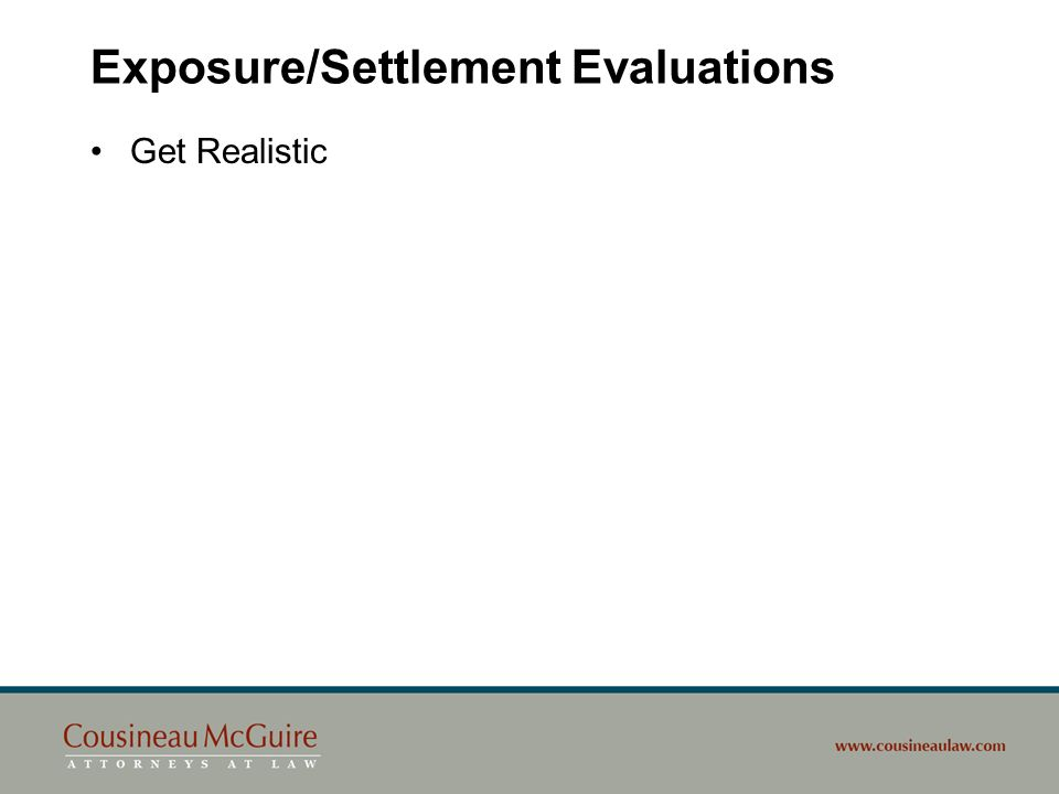Exposure/Settlement Evaluations Get Realistic