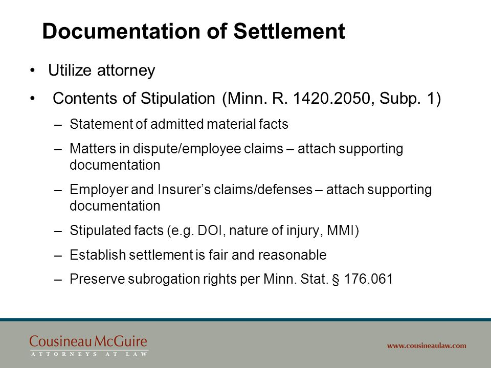 Documentation of Settlement Utilize attorney Contents of Stipulation (Minn. R. 1420.2050, Subp. 1) –Statement of admitted material facts –Matters in d