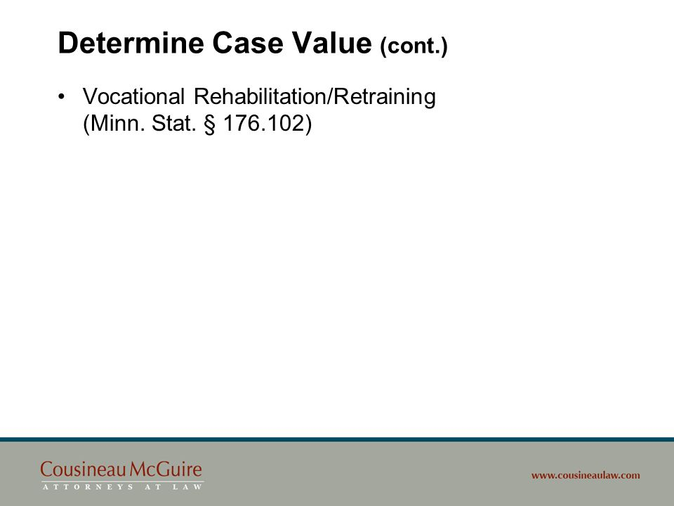 Determine Case Value (cont.) Dependency Benefits (Minn. Stat. § 176.111)