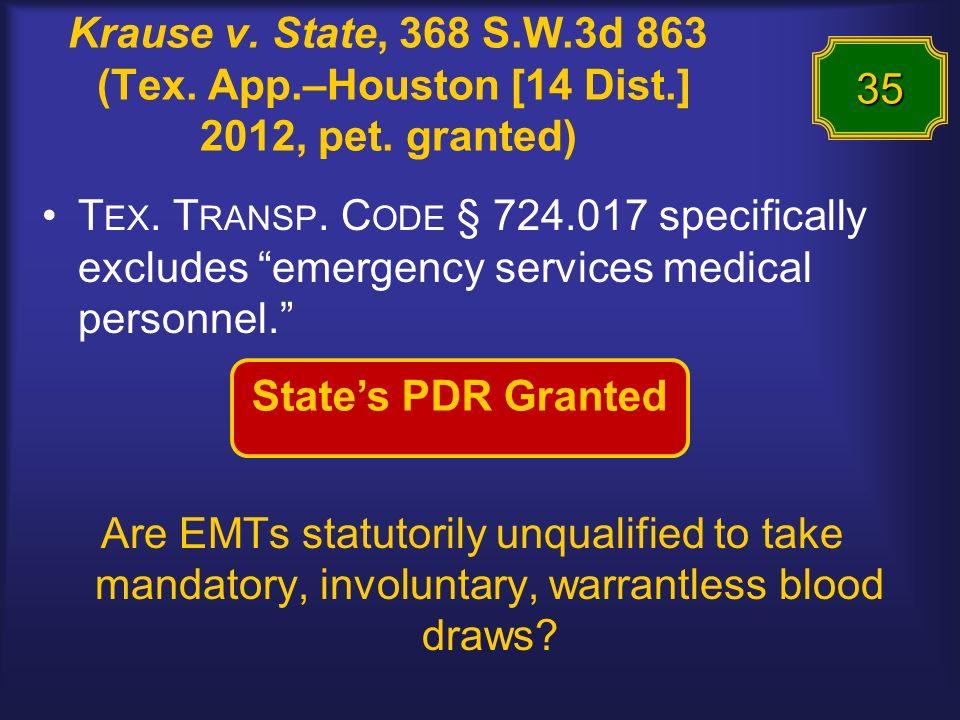 Krause v. State, 368 S.W.3d 863 (Tex. App.–Houston [14 Dist.] 2012, pet.