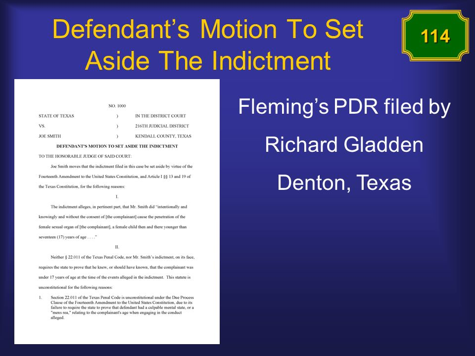 Defendants Motion To Set Aside The Indictment Flemings PDR filed by Richard Gladden Denton, Texas 114