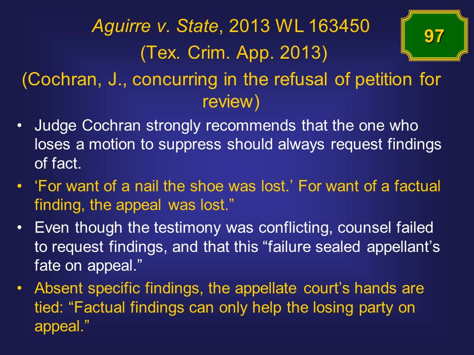 Aguirre v. State, 2013 WL 163450 (Tex. Crim. App. 2013) (Cochran, J., concurring in the refusal of petition for review) Judge Cochran strongly recomme
