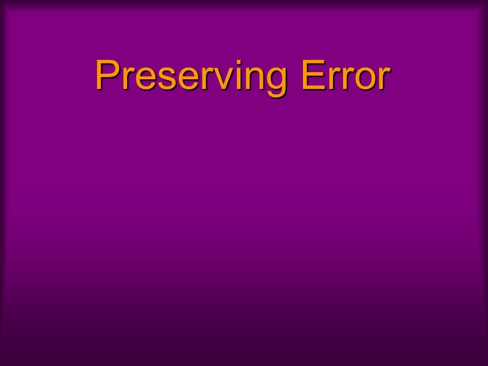 Preserving Error