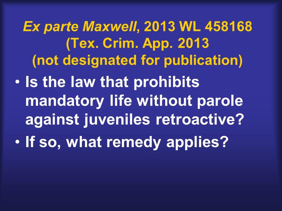 Ex parte Maxwell, 2013 WL 458168 (Tex. Crim. App.