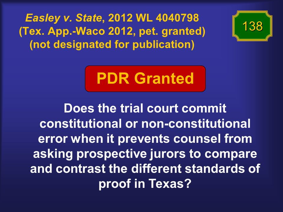 Easley v. State, 2012 WL 4040798 (Tex. App.-Waco 2012, pet. granted) (not designated for publication) Does the trial court commit constitutional or no