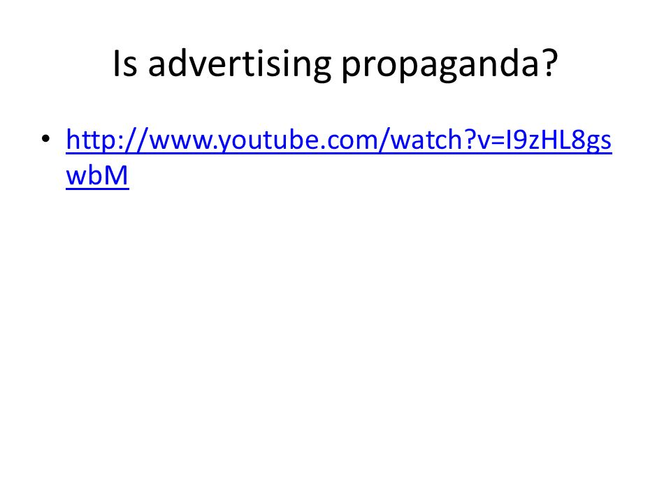 Is advertising propaganda.