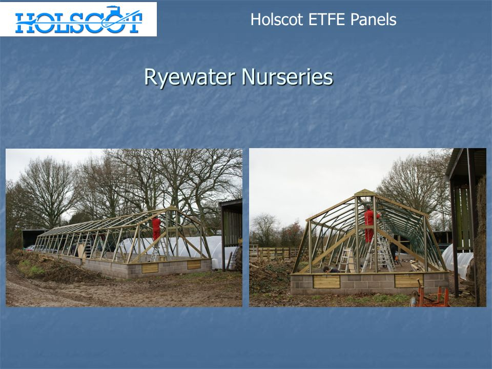 Ryewater Nurseries Holscot ETFE Panels