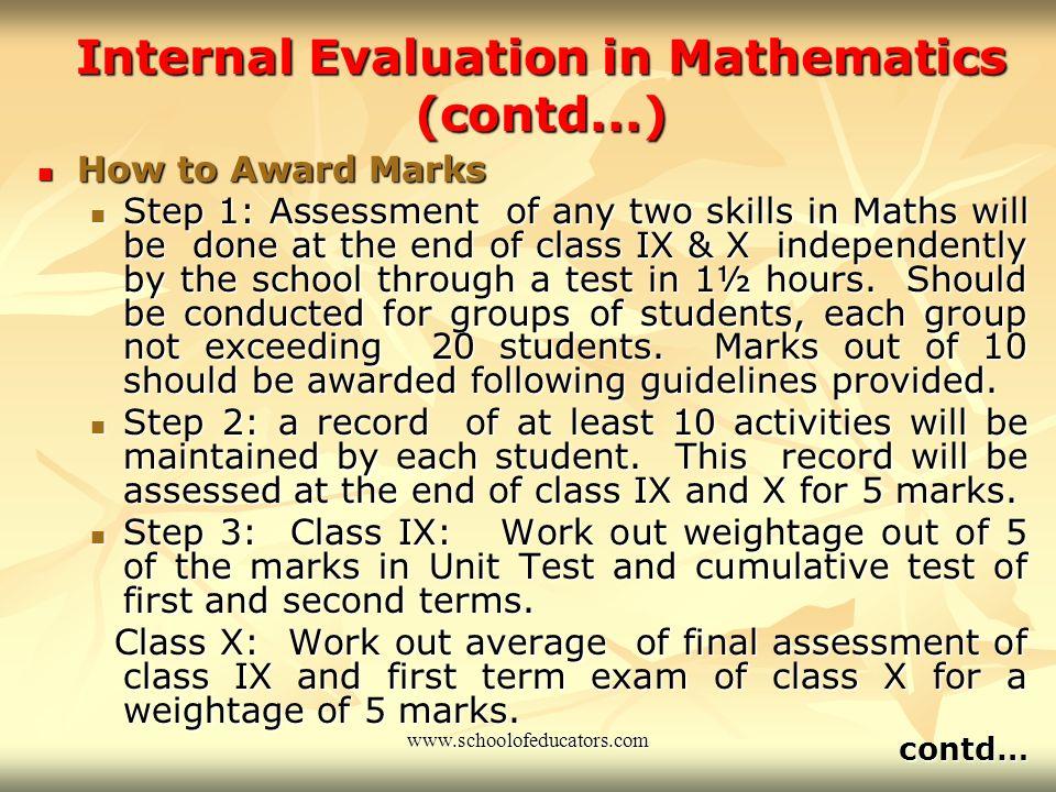 Internal assessment in Maths began in class IX from 2005-06 Internal assessment in Maths began in class IX from 2005-06 First class X Exam in this sch