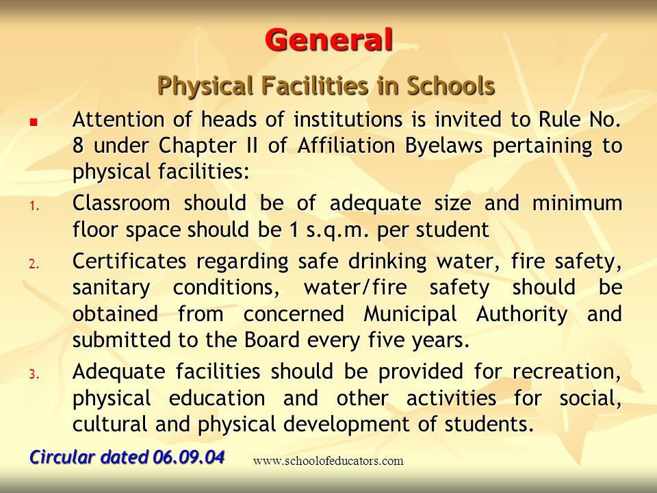 General Safety in Schools Safety is vital in schools Safety is vital in schools Board has stipulated certain conditions in Affiliation Byelaws for sch
