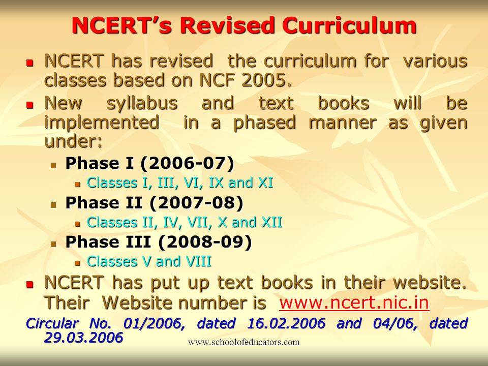 NCERTs Revised Curriculum NCERT has revised the curriculum for various classes based on NCF 2005.