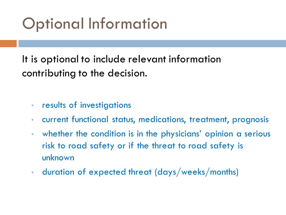Optional Information It is optional to include relevant information contributing to the decision.