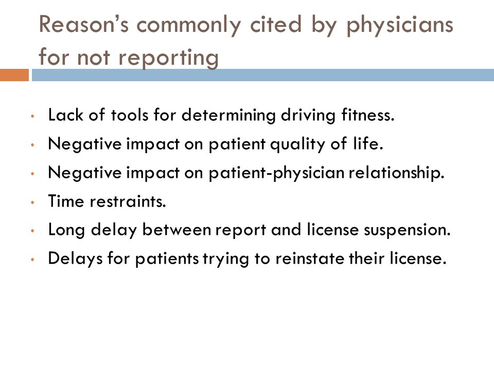 Reasons commonly cited by physicians for not reporting Lack of tools for determining driving fitness.