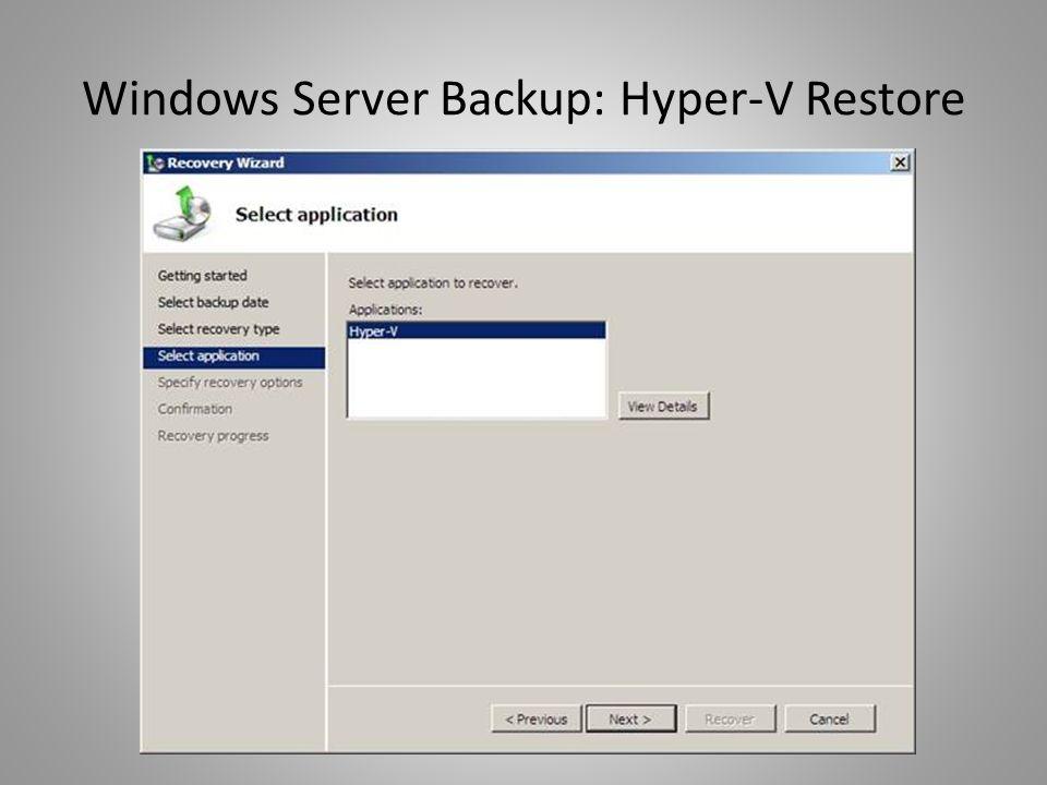 Windows Server Backup: Hyper-V Restore