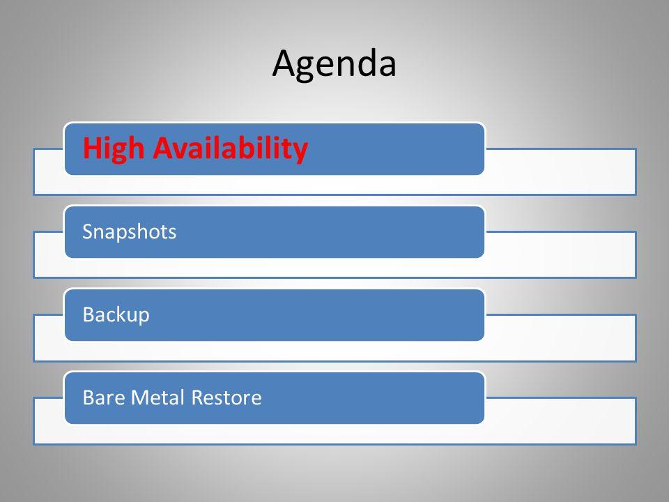 Agenda High Availability SnapshotsBackupBare Metal Restore