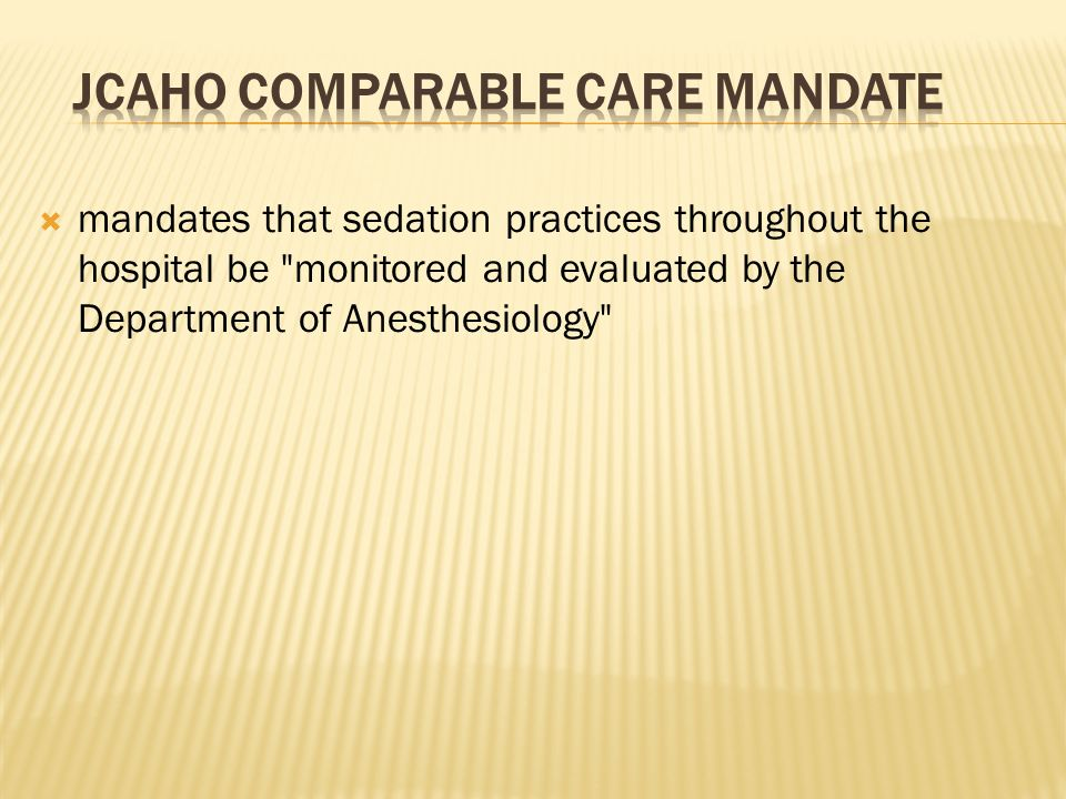 mandates that sedation practices throughout the hospital be