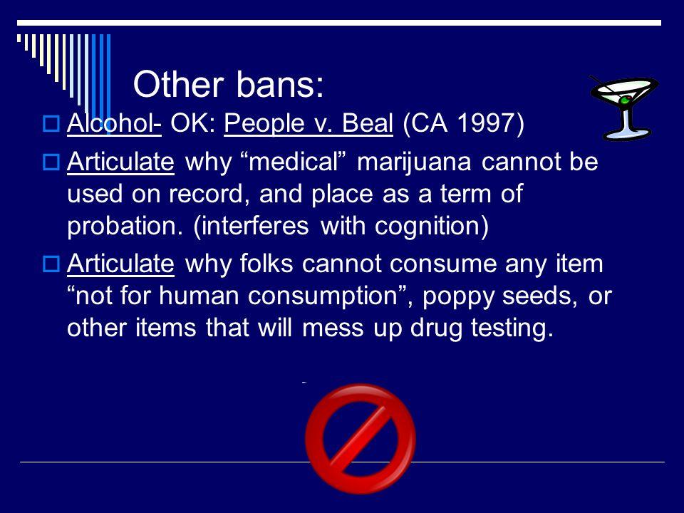 Other bans: Alcohol- OK: People v.