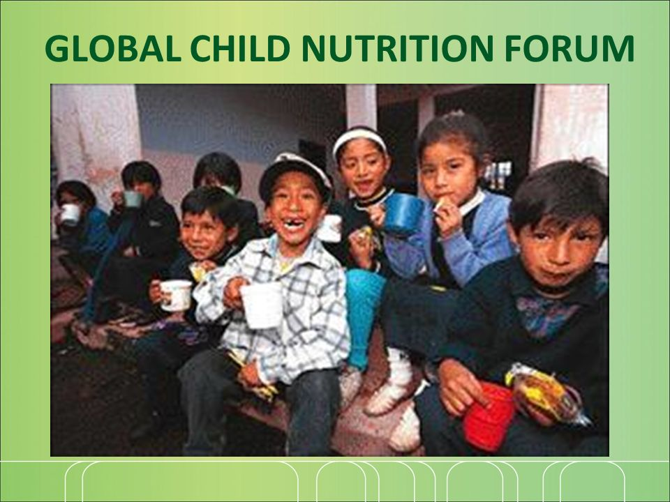 GLOBAL CHILD NUTRITION FORUM