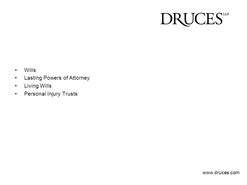 Wills Lasting Powers of Attorney Living Wills Personal Injury Trusts www.druces.com