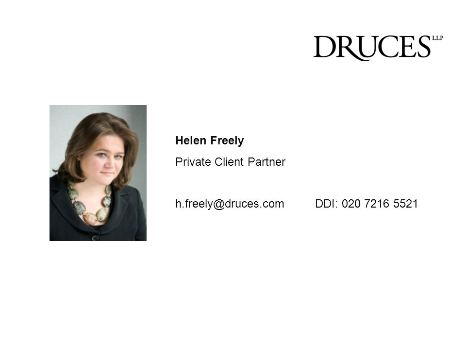 Helen Freely Private Client Partner h.freely@druces.comDDI: 020 7216 5521