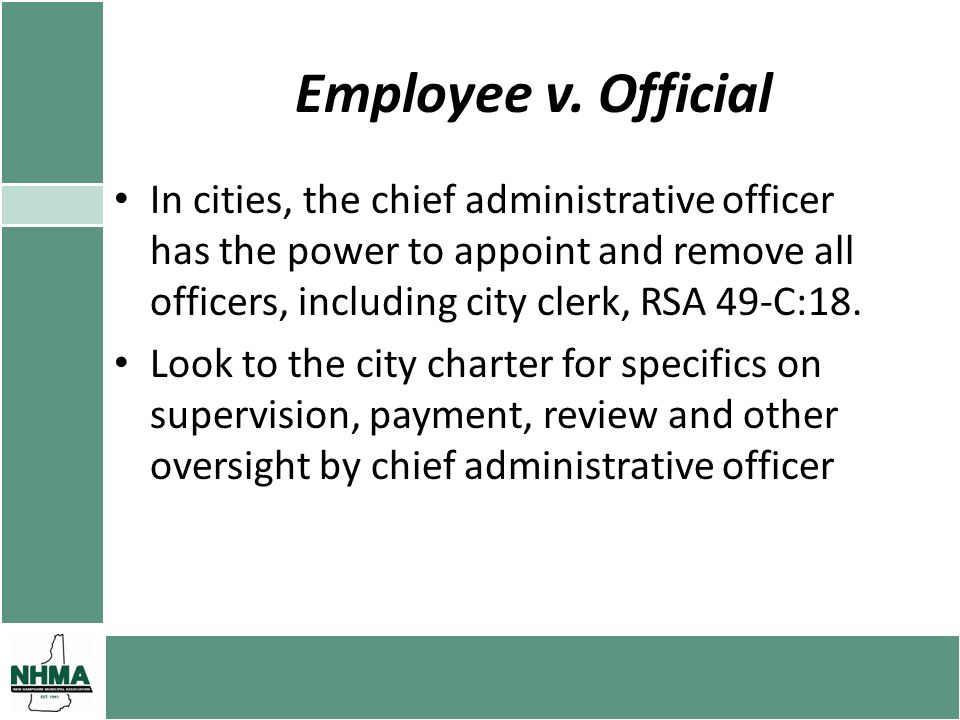 Employee v. Official In cities, the chief administrative officer has the power to appoint and remove all officers, including city clerk, RSA 49-C:18.