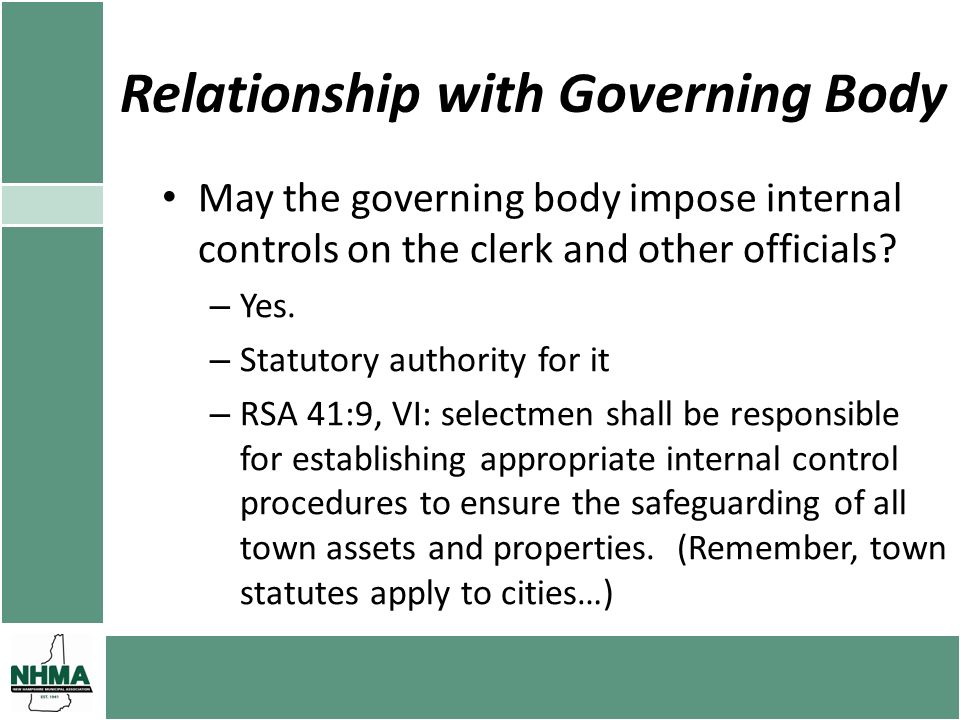 Relationship with Governing Body May the governing body impose internal controls on the clerk and other officials? – Yes. – Statutory authority for it